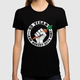 Go Vegan And Nobody Gets Hurt - Funny Vegan Quote Gift T-shirt