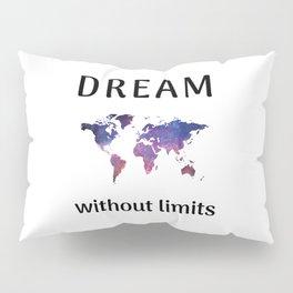 DREAM without limits Pillow Sham