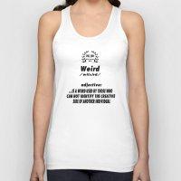 weird Tank Tops featuring WEIRD by Kerosene Bill