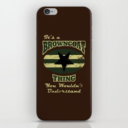 It's  Browncoat Thing... iPhone Skin