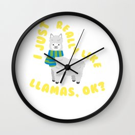I Just Really Like Llamas OK? Funny Llama Alpaca Wall Clock