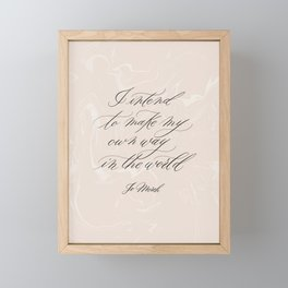 Make my own way in the world | Little Women Quote | Jo March Framed Mini Art Print