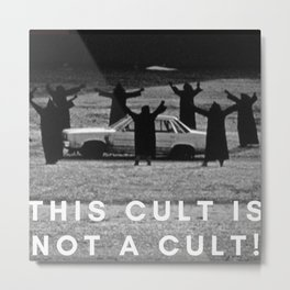 'This Cult is not a Cult!' black and white photograph humorous meme with text photography Metal Print