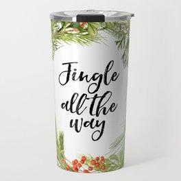 Jingle All The Way, Jingle Quote, Christmas Art, Christmas Quote Travel Mug