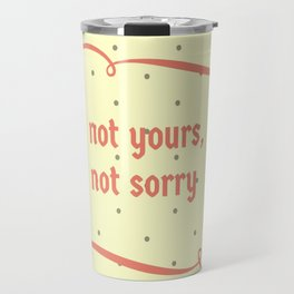 Not yours Travel Mug