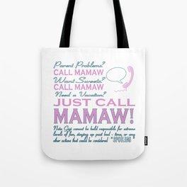 Just call MAMAW! Tote Bag
