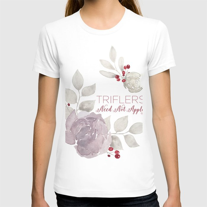 MFM: Triflers Need Not Apply T-shirt