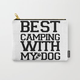 Best Camping with My Dog : Gift for Dog Lovers Carry-All Pouch