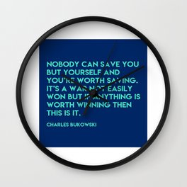 Bukowski - Nobody can save you but yourself Wall Clock