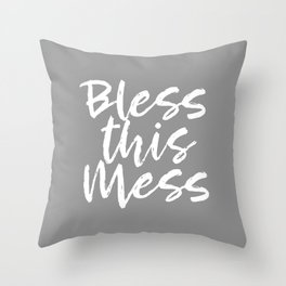Bless This Mess - grey and white Throw Pillow