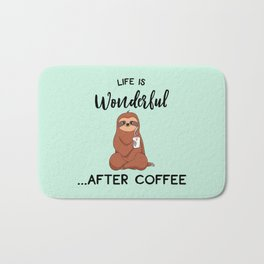 Life Is Wonderful, After Coffee, Funny Cute Sloth Quote Bath Mat