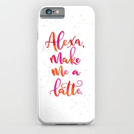 Alexa, Make Me a Latte | Original Palette iPhone Case
