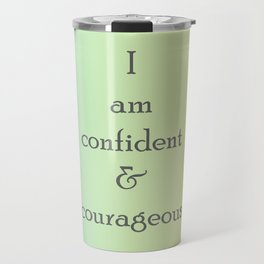 I am confident and courageous Travel Mug