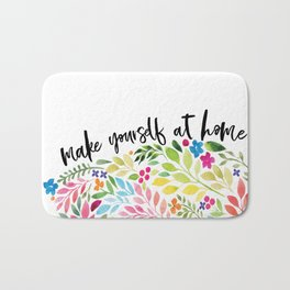 make yourself at home Bath Mat