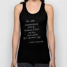 The little unremembered acts of kindness & love are the best parts of a person's life Unisex Tank Top