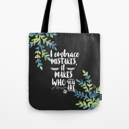 Who you are Tote Bag