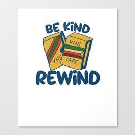 Be kind rewind Canvas Print