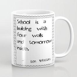 What a School Is Coffee Mug
