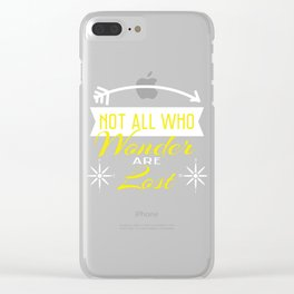"""""""Not all Who Wander are Lost"""" for emotional and inspiring tee for you! Makes a unique gift too!  Clear iPhone Case"""