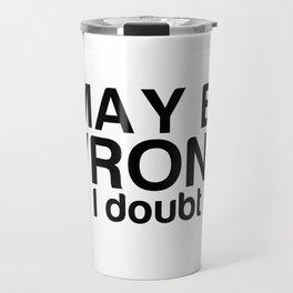 I may be wrong but I doubt it ... Travel Mug