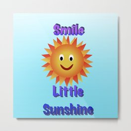 Smile little sunshine Metal Print