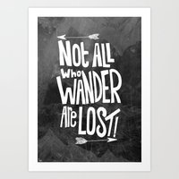 not all who wander are lost Art Prints featuring Not all who wander are lost! by  Steve Wade ( Swade)