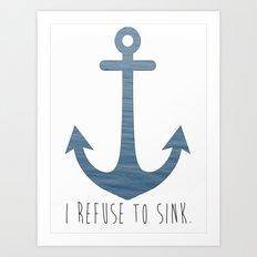I Refuse to sink. Art Print