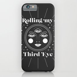 Rolling my Third Eye iPhone Case