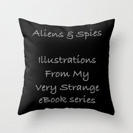 Cover For Aliens And Spies Throw Pillow