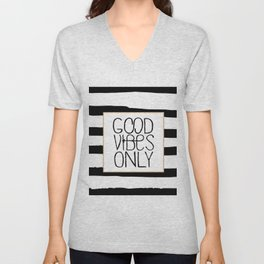 good vibes only,positive quote,office decor,black and white,relax sign,quote poster Unisex V-Neck