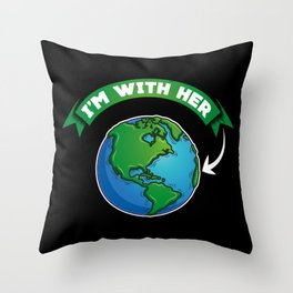 I'm With Her | Earth Day Throw Pillow