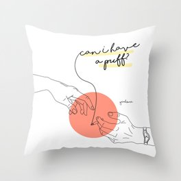 Can I have a puff? Throw Pillow