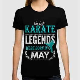 Karate Legends are born in May T-shirt