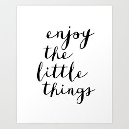 Enjoy the Little Things black and white monochrome typography poster design home decor bedroom wall Art Print