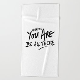 Be All There #2 Beach Towel