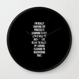 I m really enjoying the process of learning to fly How it will fit into my life down the road I m looking forward to discovering that Wall Clock