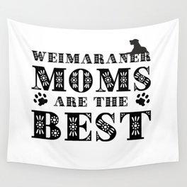 WEIMARANER MOMS Wall Tapestry