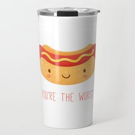 You're the Wurst Travel Mug