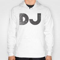 dj Hoodies featuring DJ by Jonah Makes Artstuff