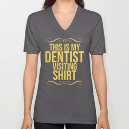 This Is My Dentist Visiting Shirt Dental Assistant Teeth Unisex V-Neck