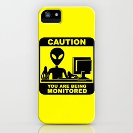 Caution! you are being monitored iPhone Case