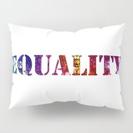 Equality For All 3 - Stone Rock'd Art By Sharon Cummings Pillow Sham
