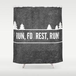 Ru, Fo(r)rest, Run! Shower Curtain