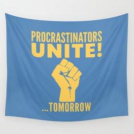 Procrastinators Unite Tomorrow (Blue) Wall Tapestry