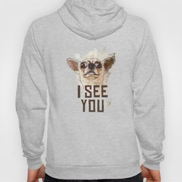 Funny Chihuahua illustration, I see you Hoody