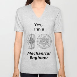 Yes, I'm a Mechanical Engineer Unisex V-Neck