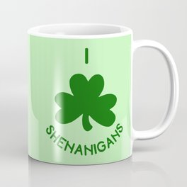 I Love Shenanigans Coffee Mug