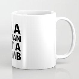 I'm a Woman Not a Womb Coffee Mug