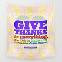scripture Wall Tapestries featuring Give Thanks in Everything! by Peter Gross