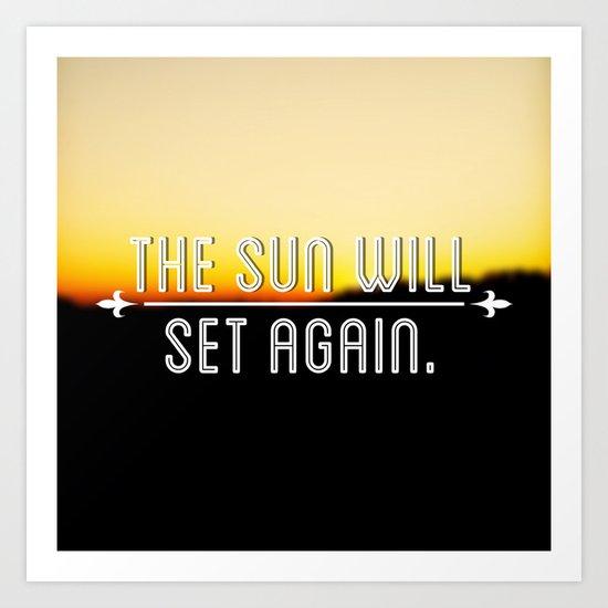 The Sun Will Set Again Art Print